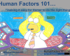 Human Factors 101 - Making it easy for Homer to do the right thing.